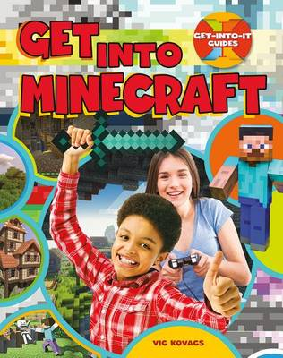 Get Into Minecraft - Get Into It Guides (Paperback)