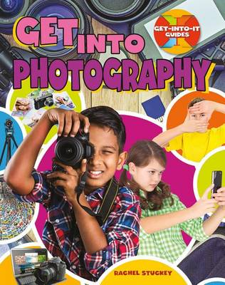 Get Into Photography - Get Into It Guides (Paperback)