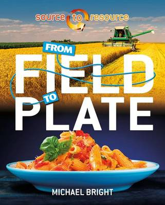From Field to Plate - Source to Resource (Paperback)