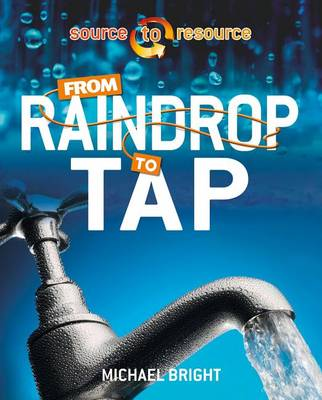 From Raindrop to Tap - Source to Resource (Paperback)