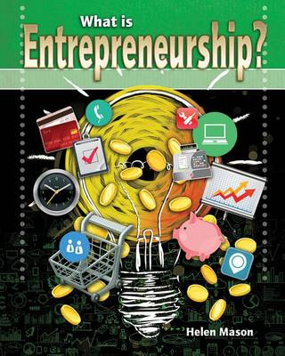 What Is Entrepreneurship? - Your Start-Up Starts Now! a Guide to Entrepreneurship (Paperback)