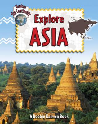 Explore Asia - Explore the Continents (Hardback)