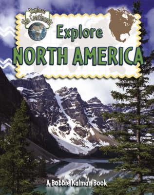 Explore North America - Explore the Continents (Paperback)