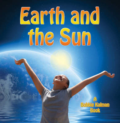 Earth and the Sun - Looking at Earth (Hardback)