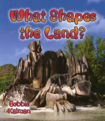 What Shapes the Land? (Paperback)