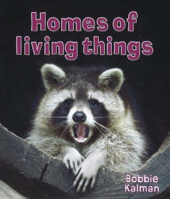 Homes of Living Things - Introducing Living Things (Hardback)