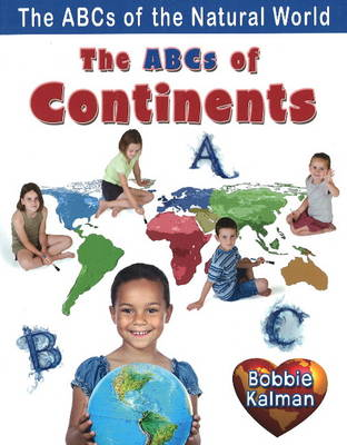 The ABCs of Continents - ABCs of the Natural World (Paperback)