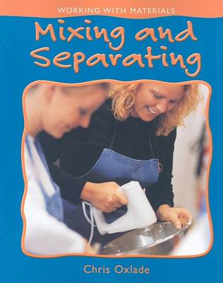 Mixing and Separating - Working with Materials (Paperback)