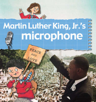Martin Luther King JR.'s Microphone - Stories of Great People (Hardcover) (Paperback)