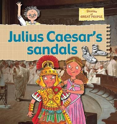 Julius Caesar's Sandals - Stories of Great People (Hardcover) (Paperback)