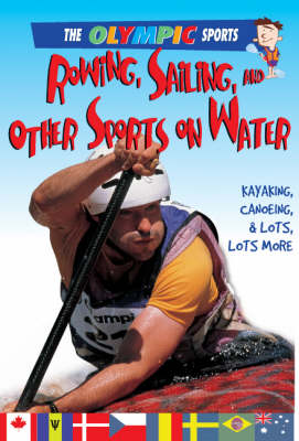 Rowing, Sailing, and Other Sports on the Water - Olympic Sports (Saunders) (Paperback)