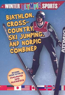 Biathlon, Cross Country, Ski Jumping and Nordic Combined - Winter Olympic Sports (Paperback)