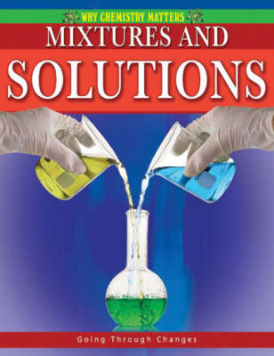 Mixtures and Solutions (Paperback)