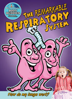 Remarkable Respiratory System: How Do My Lungs Work? (Hardback)