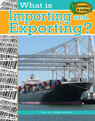 What is Importing and Exporting - Economics in Action (Hardback)