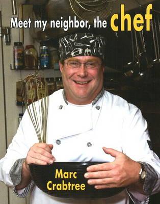 Meet My Neighbor, the Chef (Hardback)
