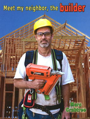Meet My Neighbor, the Builder (Paperback)
