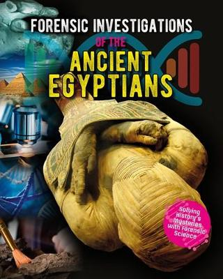 Forensic Investigations of the Ancient Egyptians - Forensic Footprints of Ancient Worlds (Paperback)