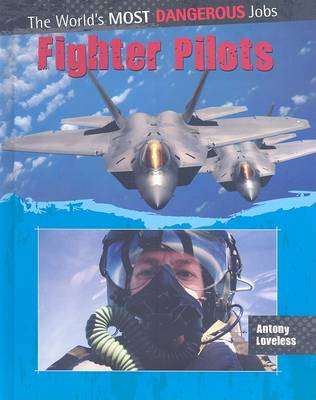 Fighter Pilots - The Worlds Most Dangerous Jobs (Hardback)