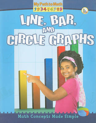 Line Bar and Circle Graphs - My Path to Math (Paperback)