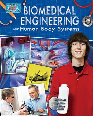 Biomedical Engineering and Human Body Systems - Engineering in Action (Paperback)