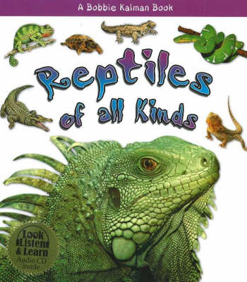 Reptiles of All Kinds - What Kind of Animal is It? S.