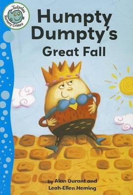 Humpty Dumpty's Great Fall - Tadpoles: Nursery Crimes (Paperback)