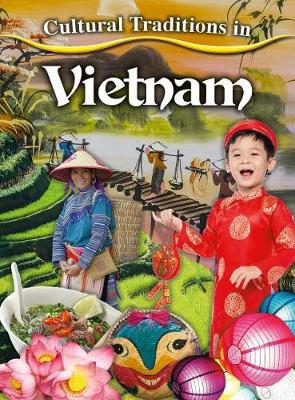 Cultural Traditions in Vietnam - Cultural Traditions in My World (Paperback)