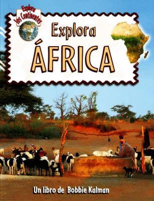 Explora Africa - Explora Los Continentes (Hardback)