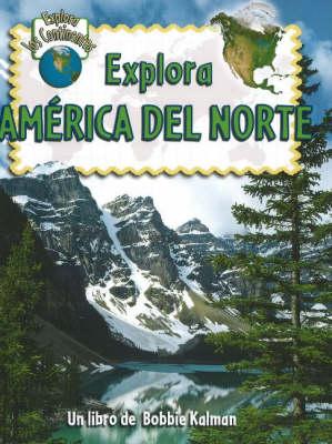 Explora America del Norte - Explora Los Continentes (Hardback)