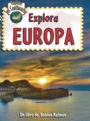 Explora Europa - Explora Los Continentes (Paperback)