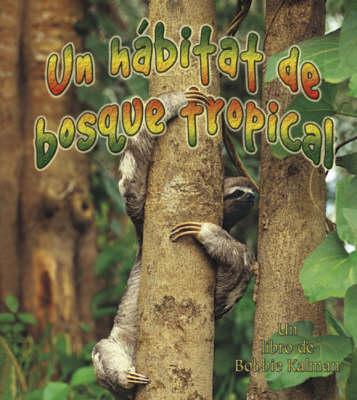 Un Habitat de Bosque Tropical (Hardback)