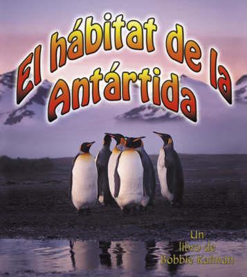 El Habitat de La Antartida (Paperback)