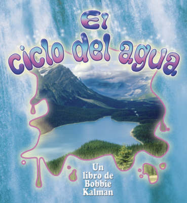 El Ciclo del Agua (Hardback)