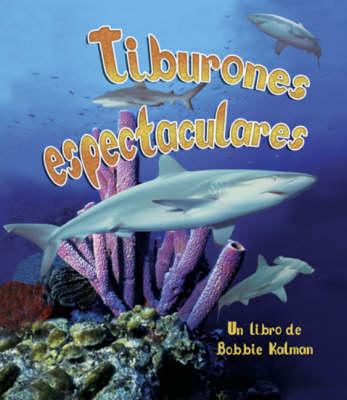 Tiburones Espectaculares (Paperback)