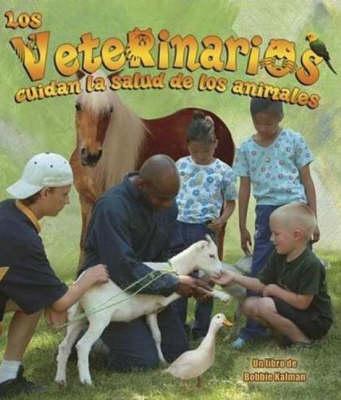 Los Veterinarios Cuidan La Salud de Los Animales (Paperback)