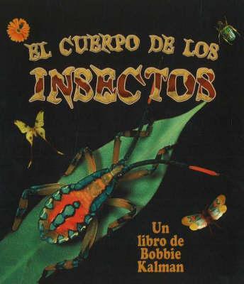 El Cuerpo de Los Insectos (Insect Bodies) (Hardback)