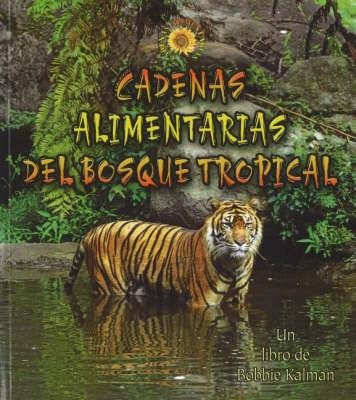 Cadenas Alimentarias del Bosque Tropical (Paperback)