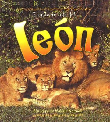 El Ciclo de Vida del Leon - Ciclo De Vida S. (Hardback)