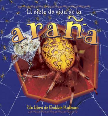 El Ciclo de Vida de La Arana (Hardback)