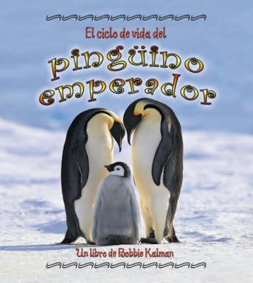 El Ciclo De Vida Del Pinguino Emperador (Hardback)