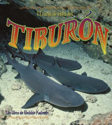 El Ciclo de Vida del Tiburon (Hardback)