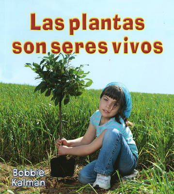 Las Plantas Son Seres Vivos (Hardback)
