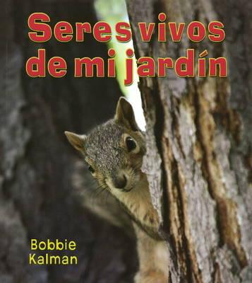 Seres Vivos de Mi Jardin (Paperback)