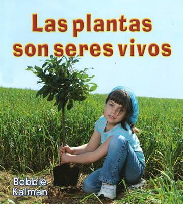 Las Plantas Son Seres Vivos (Paperback)