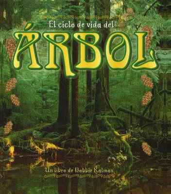 El Ciclo de Vida del Arbol - Ciclo De Vida S. (Paperback)