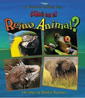 Que es el Reino Animal? - La Ciencia de los Seres Vivos (Hardback)