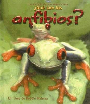 Que son los Anfibios? - La Ciencia de los Seres Vivos (Hardback)