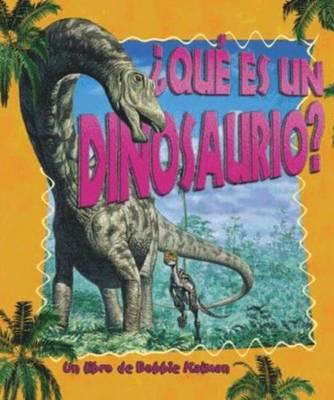 Que Es Un Dinosaurio? - Science of Living Things S. (Hardback)