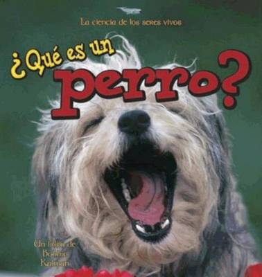 Que es un Perro? - Science of Living Things S. (Hardback)